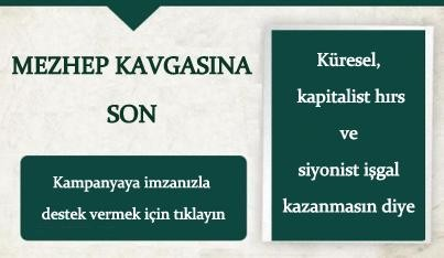 siyonist-isgal-ve-kuresel-kapitalist-hirsin-kazanmamasi-icin-mezhep-kavgasina-son-