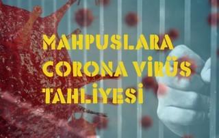 mahpuslara-corona-virus-tahliye-talebimizdir